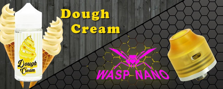 Dought Cream X Wasp Nano